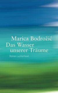 Das Wasser unserer Traeume von Marica Bodroi