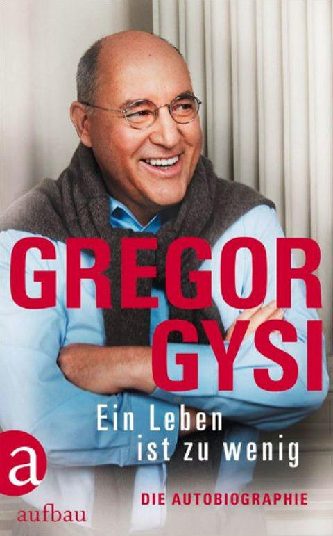 Gregor Gysi Ein Leben ist zu wenig